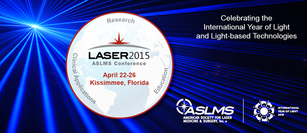 America Society for Laser Medicine and Surgery ASLMS Laser 2015 Conference